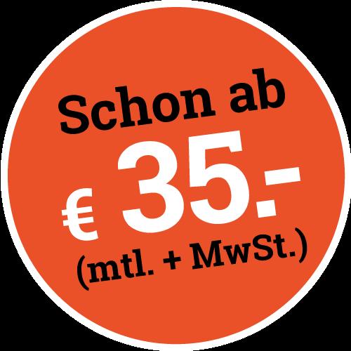 Schon ab 35.- Euro (monatlich + Mehrwertsteuer)